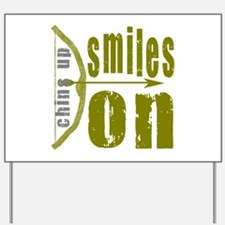 Chins Up Smiles On Bow Arrow Yard Sign
