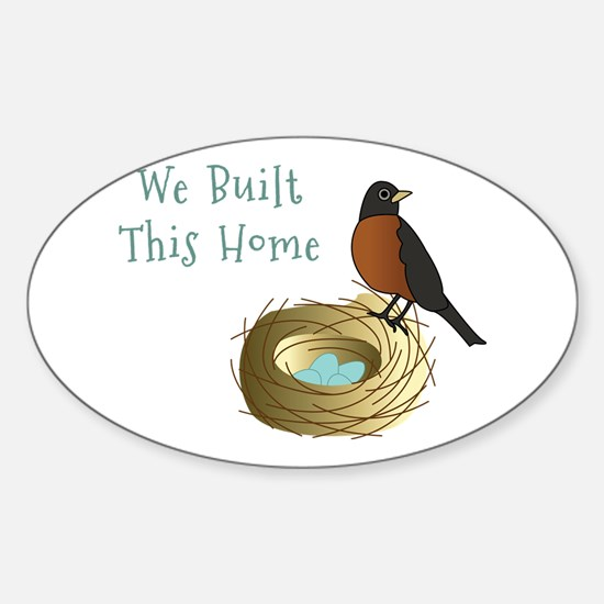 We Built This Home Decal