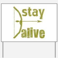 Stay Alive Bow Arrow Yard Sign