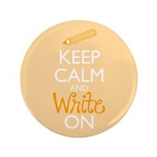 "Keep Calm and Write On 3.5"" Button"