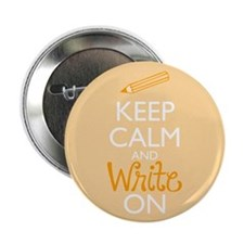 "Keep Calm and Write On 2.25"" Button (10 pack)"