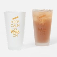 Keep Calm and Write On Drinking Glass