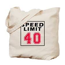 Speed Limit 40 Tote Bag