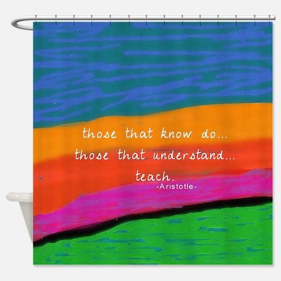 teacher aristotle Quote DUVET Shower Curtain