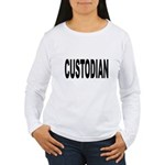 Custodian (Front) Women's Long Sleeve T-Shirt