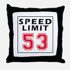 Speed Limit 53 Throw Pillow