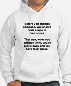 Before You Criticize... Hoodie