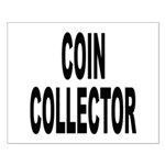Coin Collector Small Poster