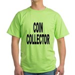 Coin Collector Green T-Shirt