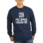 Coin Collector (Front) Long Sleeve Dark T-Shirt