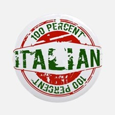 100 Percent Italian - Guaranteed Certified % Ornam