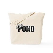 Live Pono Tote Bag