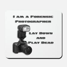 FORENSIC PHOTOGRAPHER Mousepad