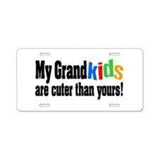 Grandkids Cuter Than Yours Aluminum License Plate