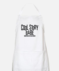 Cool Story Babe Apron