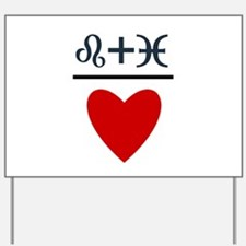 Leo + Pisces = Love Yard Sign