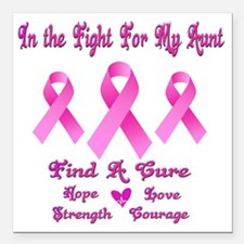 """Fighting For My Aunt Square Car Magnet 3"""" x 3"""""""