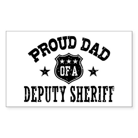 Proud Dad of a Deputy Sheriff Sticker (Rectangle)