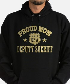 Proud Mom of a Deputy Sheriff Hoodie (dark)