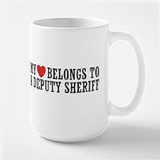 My Heart Belongs to a Deputy Sheriff Large Mug