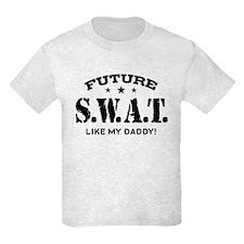 Future Swat Like My Daddy T-Shirt