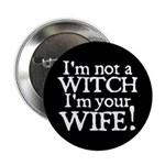 "Witch Wife Princess Bride 2.25"" Button"