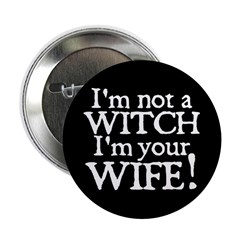 """Witch Wife Princess Bride 2.25"""" Button"""
