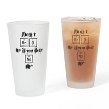 Dont BrO Me Drinking Glass