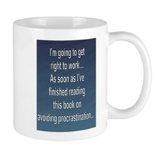 Procrastinate NOW! Mugs