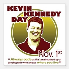 """Kevin Kennedy Day Square Car Magnet 3"""" x 3"""""""