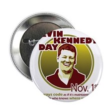 "Kevin Kennedy Day 2.25"" Button"