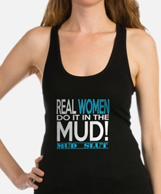 Real Women Do It In The Mud (Aqua Mud Slut) Racerb