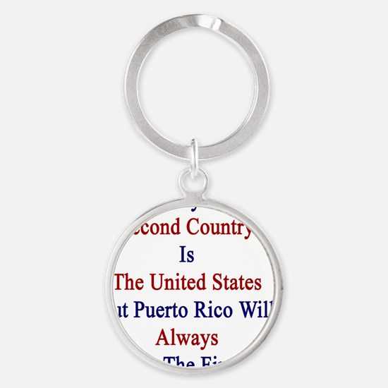 My Second Country Is The United Sta Round Keychain