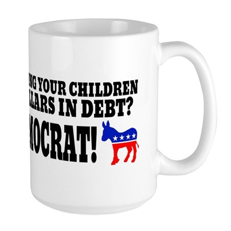 Thank a democrat! Mugs