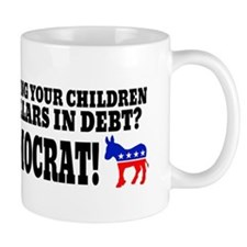 Thank a democrat! Mugs