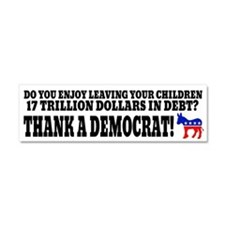 Thank a democrat! Car Magnet 10 x 3