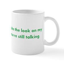 You're Still Talking?! Mug