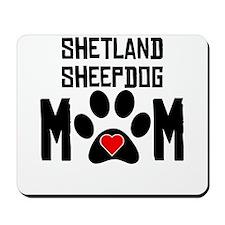 Shetland Sheepdog Mom Mousepad