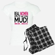 Real Women Do It In The Mud (Pink Mud Slut) Pajama