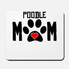 Poodle Mom Mousepad
