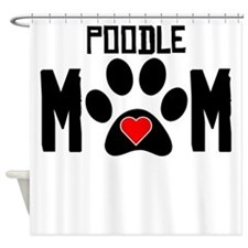 Poodle Mom Shower Curtain