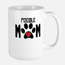 Poodle Mom Mugs