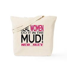 Real Women Do It In The Mud (Pink Mud Slut) Tote B