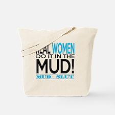 Real Women Do It In The Mud (Aqua Mud Slut) Tote B