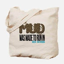 Mud Was Made To Run In Tote Bag