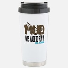 Mud Was Made To Run In Travel Mug