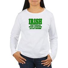 IRISH you would stop looking T-Shirt