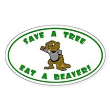 Save a tree, eat a beaver Oval Decal