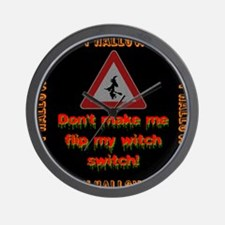 Dont Make Me Flip My Witch Switch Wall Clock