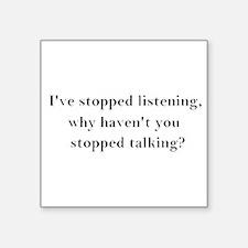 "Stop Talking! Square Sticker 3"" x 3"""